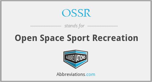 OSSR - Open Space Sport Recreation