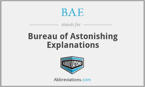 BAE - Bureau of Astonishing Explanations