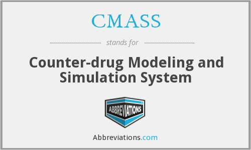 CMASS - Counter-drug Modeling and Simulation System