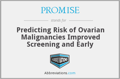PROMISE - Predicting Risk of Ovarian Malignancies Improved Screening and Early