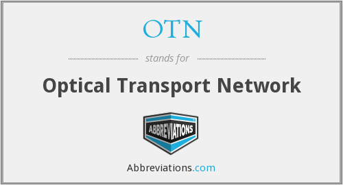 OTN - Optical Transport Network