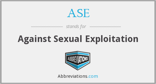 ASE - Against Sexual Exploitation
