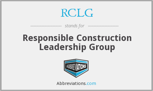 RCLG - Responsible Construction Leadership Group