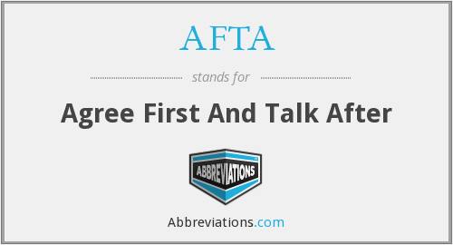 AFTA - Agree First And Talk After