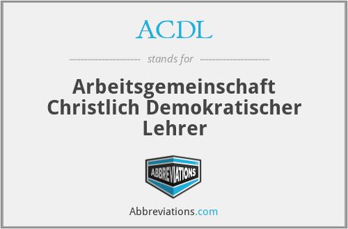 ACDL - Arbeitsgemeinschaft Christlich Demokratischer Lehrer