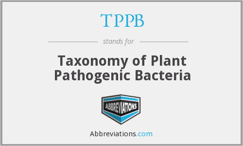 TPPB - Taxonomy of Plant Pathogenic Bacteria