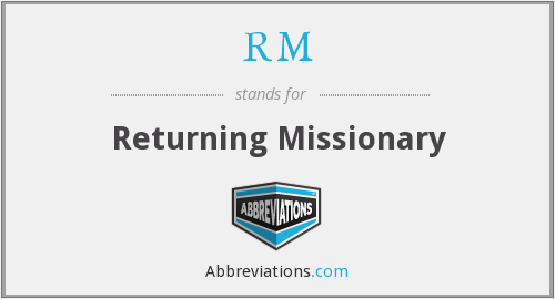 RM - Returning Missionary