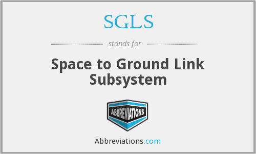 SGLS - Space to Ground Link Subsystem