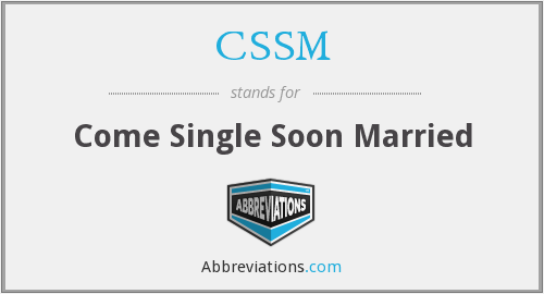 CSSM - Come Single Soon Married