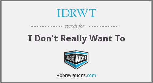 What does IDRWT stand for?