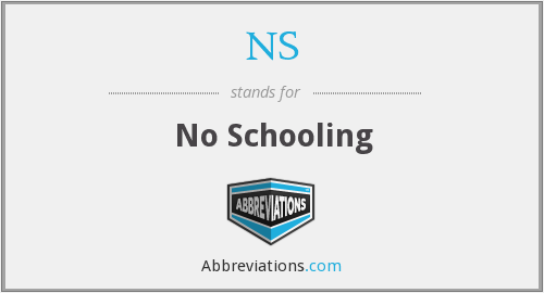 NS - No Schooling