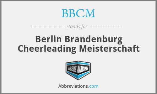 BBCM - Berlin Brandenburg Cheerleading Meisterschaft