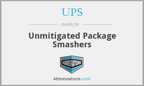 UPS - Unmitigated Package Smashers