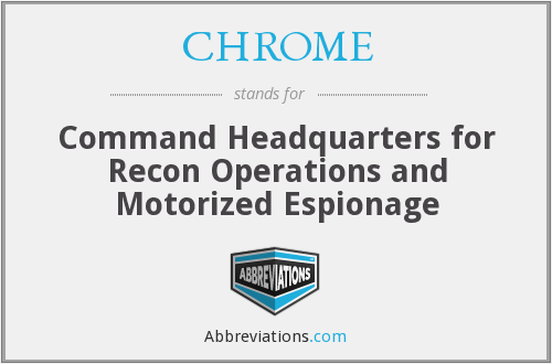 CHROME - Command Headquarters for Recon Operations and Motorized Espionage