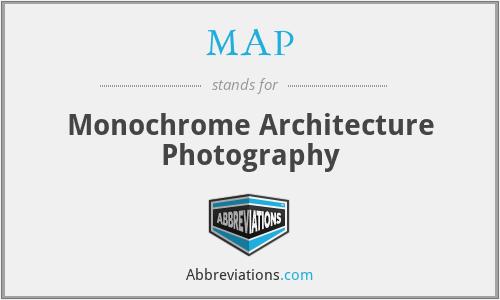 MAP - Monochrome Architecture Photography