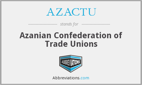 What does AZACTU stand for?