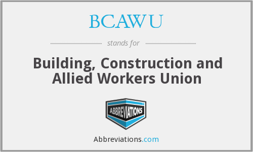 What does BCAWU stand for?