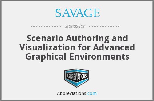 SAVAGE - Scenario Authoring and Visualization for Advanced Graphical Environments