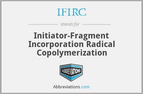 IFIRC - Initiator-Fragment Incorporation Radical Copolymerization