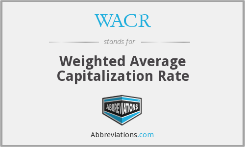 WACR - Weighted Average Capitalization Rate