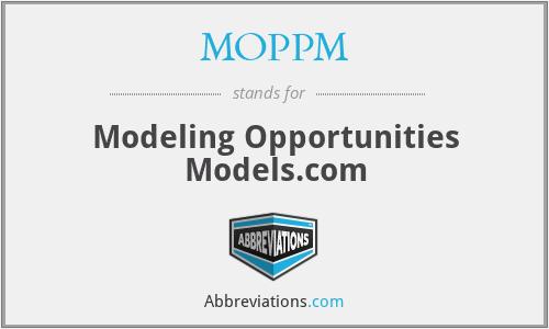 MOPPM - Modeling Opportunities Models.com