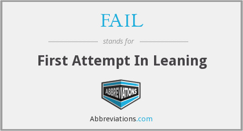 FAIL - First Attempt In Leaning