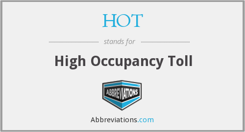 HOT - High Occupancy Toll