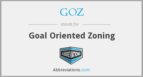 GOZ - Goal Oriented Zoning