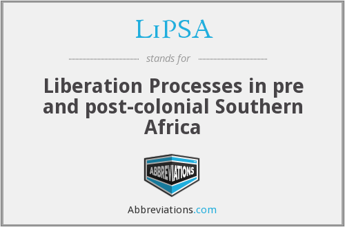 LiPSA - Liberation Processes in pre and post-colonial Southern Africa
