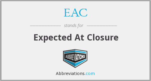 EAC - Expected At Closure