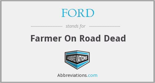 FORD - Farmer On Road Dead