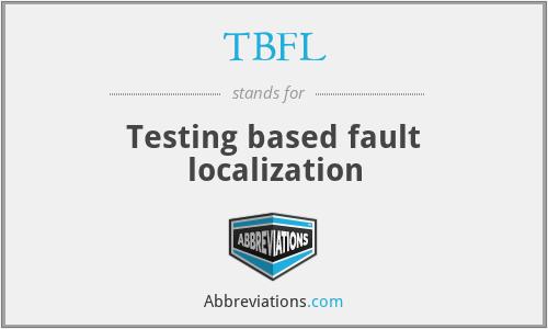 TBFL - Testing based fault localization