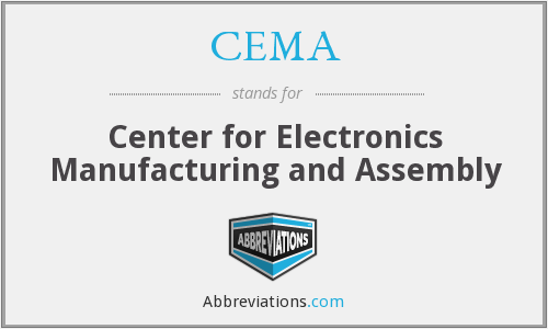 CEMA - Center for Electronics Manufacturing and Assembly