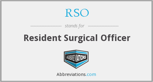 RSO - Resident Surgical Officer