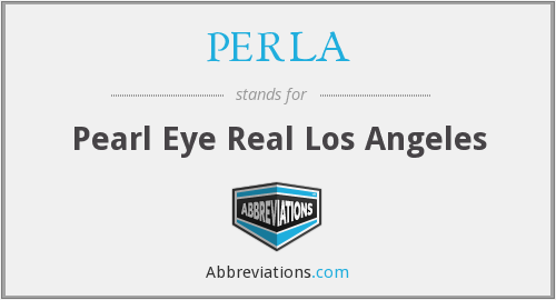 PERLA - Pearl Eye Real Los Angeles