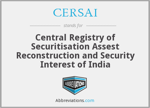 CERSAI - Central Registry of Securitisation Assest Reconstruction and Security Interest of India