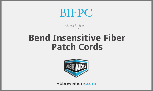 BIFPC - Bend Insensitive Fiber Patch Cords