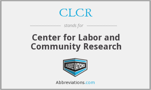 CLCR - Center for Labor and Community Research