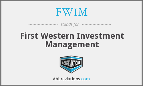 FWIM - First Western Investment Management