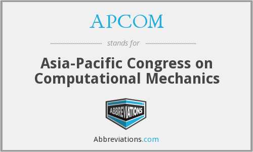 APCOM - Asia-Pacific Congress on Computational Mechanics