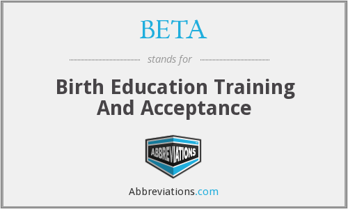 BETA - Birth Education Training And Acceptance