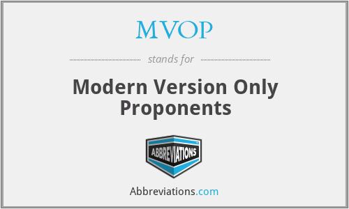 MVOP - Modern Version Only Proponents