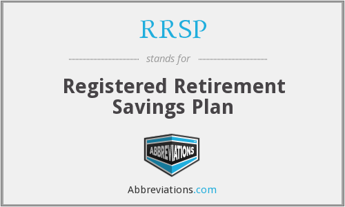 RRSP - Registered Retirement Savings Plan