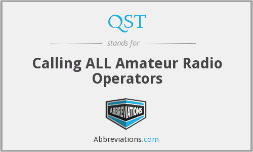 QST - Calling ALL Amateur Radio Operators