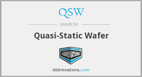 QSW - Quasi-Static Wafer