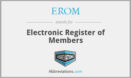 EROM - Electronic Register of Members