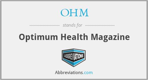 OHM - Optimum Health Magazine