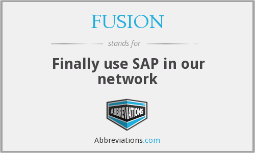 FUSION - Finally use SAP in our network