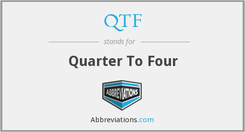 QTF - Quarter To Four