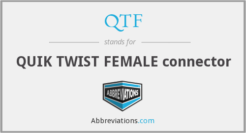 QTF - QUIK TWIST FEMALE connector